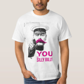 You Are A Silly Billy T-Shirt