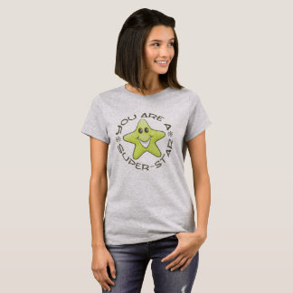 You Are A Super Star T-shirt