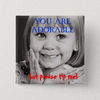 You are adorable TIP BUTTON