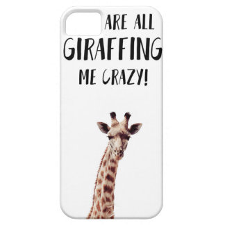 You Are All Giraffing Me Crazy iPhone 5 Cover