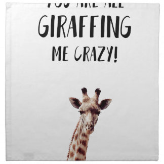 You Are All Giraffing Me Crazy Napkin