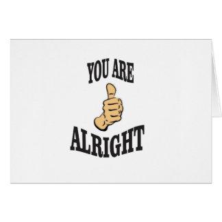 you are alright fun card