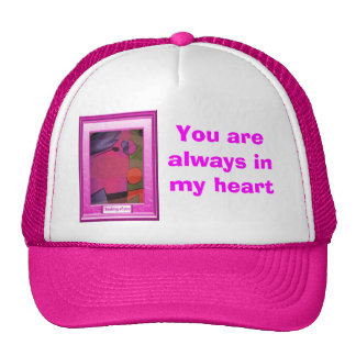 You are always in my heart trucker hat