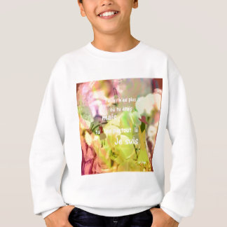 You are always with me even you are not. sweatshirt