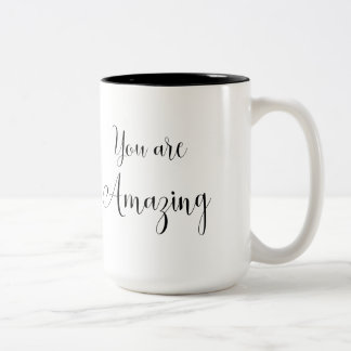 You are Amazing, Inspiring Message Two-Tone Coffee Mug