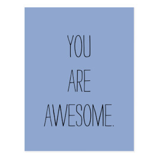 """""""You are Awesome."""" Colors this season """"Serenity"""" Postcard"""