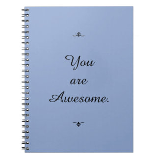 """""""You are Awesome."""" Colors this season """"Serenity"""" Spiral Notebooks"""