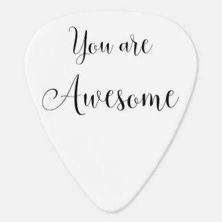 You are Awesome, Inspiring Message Guitar Pick