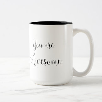 You are Awesome, Inspiring Message Two-Tone Coffee Mug