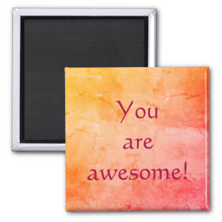 You are awesome Orange Square Magnet
