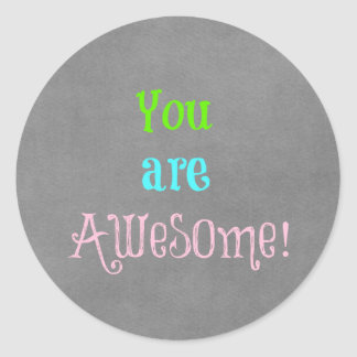 You are Awesome Quote Affirmation Classic Round Sticker