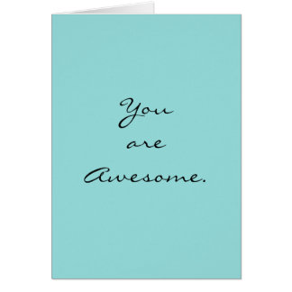 """You are Awesome.""  Spring Color ""Limpet Shell"" Card"