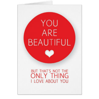 You Are Beautiful But That s Not The Only Thing I Greeting Card
