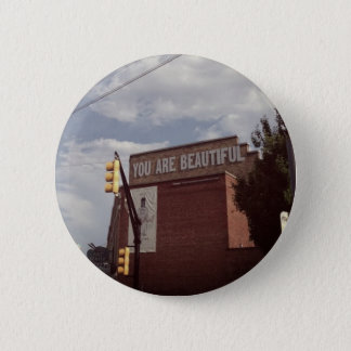 """You are Beautiful"" Button / Pin"