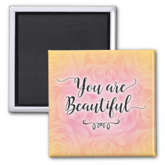 You Are Beautiful Magnet