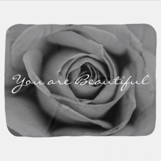 You Are Beautiful Monochromatic Rose Baby Blanket