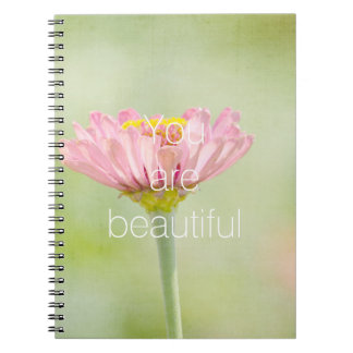 You are Beautiful Zinnia flower Notebook