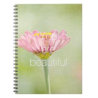 You are Beautiful Zinnia flower Notebooks