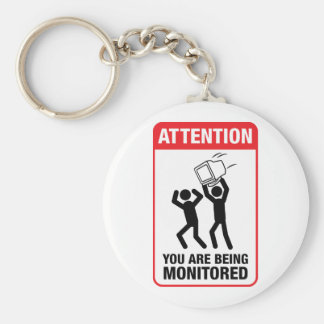 You Are Being Monitored - Office Humor Key Chains