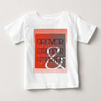 You are Braver Believe Stronger Seem Smarter Think Baby T-Shirt