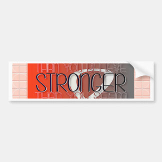 You are Braver Believe Stronger Seem Smarter Think Bumper Sticker