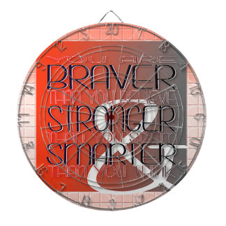 You are Braver Believe Stronger Seem Smarter Think Dartboard