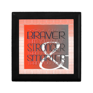 You are Braver Believe Stronger Seem Smarter Think Gift Box