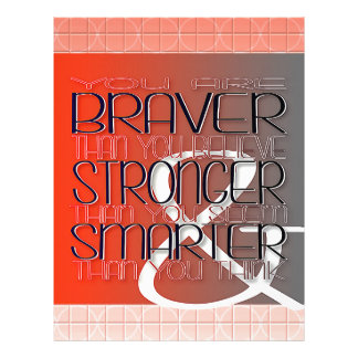You are Braver Believe Stronger Seem Smarter Think Letterhead