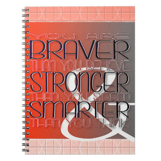 You are Braver Believe Stronger Seem Smarter Think Spiral Note Book