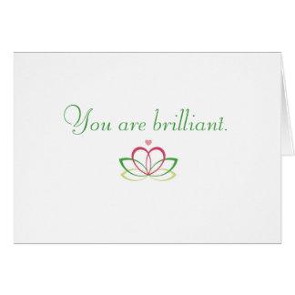 You are brilliant. card