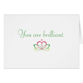 You are brilliant. greeting card