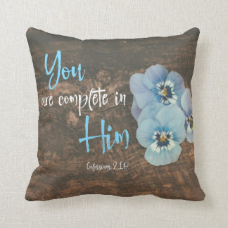You are complete in Him Scripture Throw Pillow