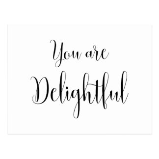 You are Delightful, Inspiring Message Postcard