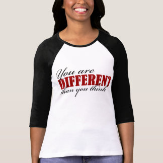 You are Different Than you Think raglan t-shirt