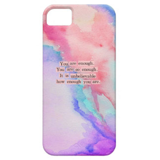 YOU ARE ENOUGH CASE FOR THE iPhone 5