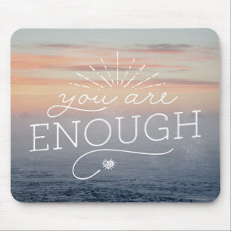 You are enough lettered quote mouse pad