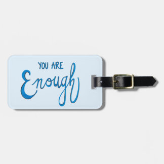 You Are Enough Luggage Tag