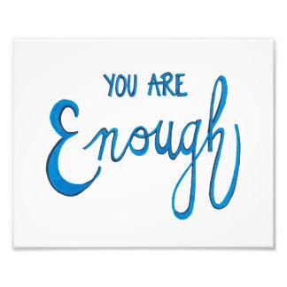 You Are Enough Photo Print