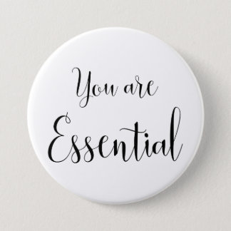 You are Essential, Inspiring Message 3 Inch Round Button