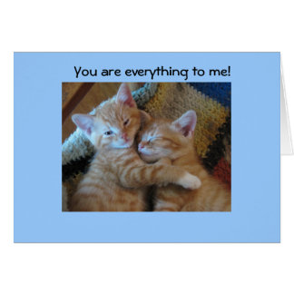 You are everything to me card