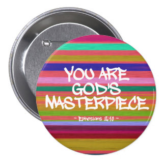 You Are God's Masterpiece Ephesians Quote Pinback Buttons