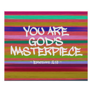 You Are God's Masterpiece Ephesians Quote Print