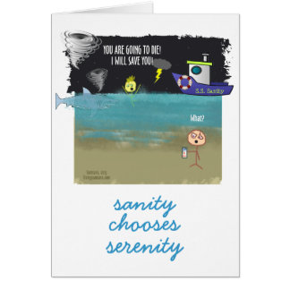 You are Going to Die! I Will Save You! Greeting Card