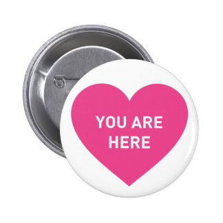 You are here pink heart 2 inch round button