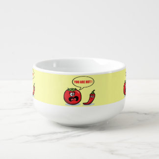 You are hot ! soup bowl with handle