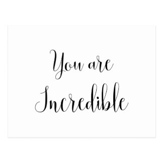 You are Incredible, Inspiring Message Postcard