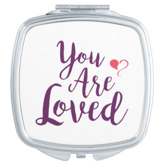 You are Loved compact mirror. Vanity Mirrors