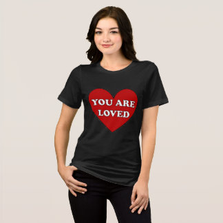 You are Loved Heart T-Shirt