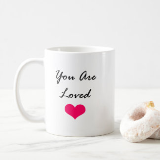 You are loved... So... Can i have 50 bucks? Coffee Mug