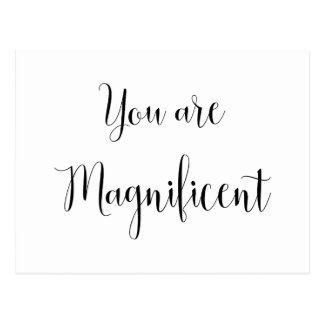 You are Magnificent, Inspiring Message Postcard